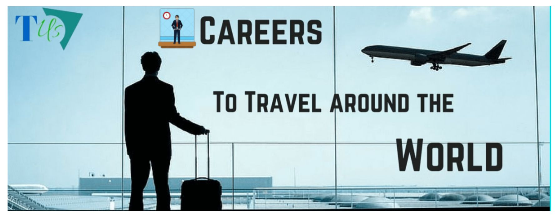 Jobs that can make you fly around the world