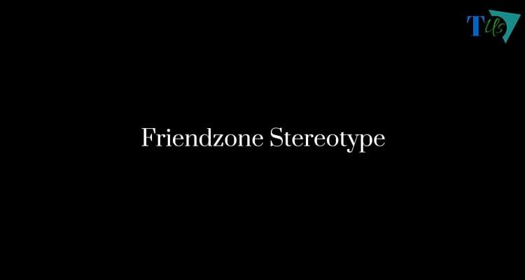 Friendzone Stereotype Trending Us