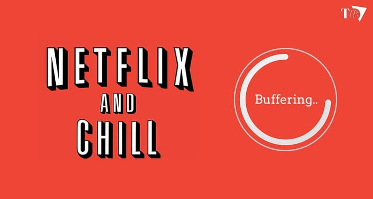 Netflix india chill or buffer