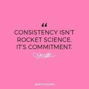 Consistency Is The Key to turning failure into success