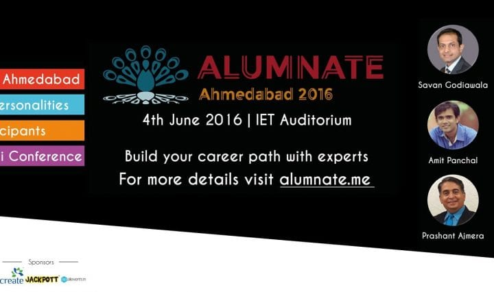 REASONS WHY YOU CAN'T AFFORD TO MISS ALUMNATE AHMEDABAD 2016