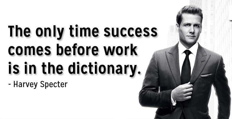 success before hard work harvey specter - why hard work is important