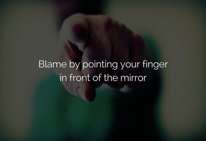 blame yourself not others