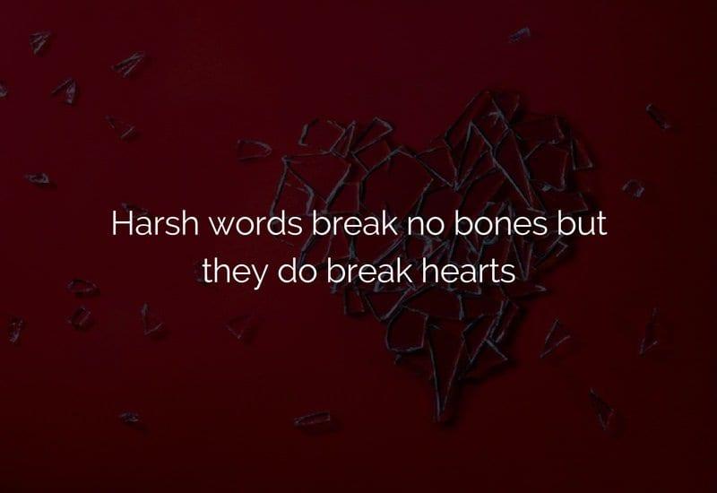 harsh words break hearts