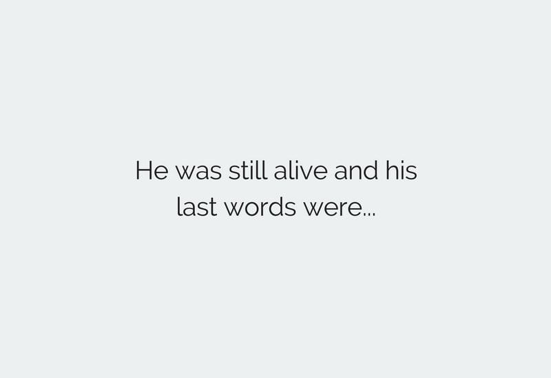 he died after saying those words