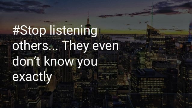 stop listening to others