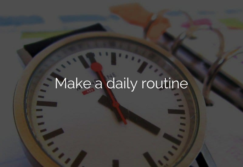 make a daily routine