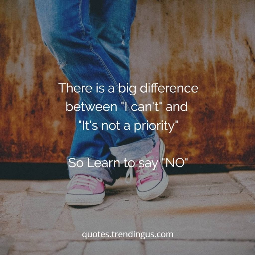 There is a big difference between I can't and it's not a priority