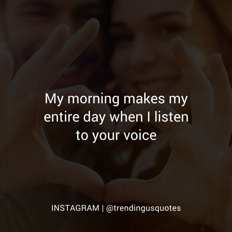 Your voice is enough to make my day